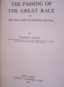 """The Passing of the Great Race: Or, The Racial Basis of European History"". In this book Madison Grant states the superiority of the Nordic 'race' and the case for a eugenics programme to enable this 'race' to survive. (Wikimedia Commons)"